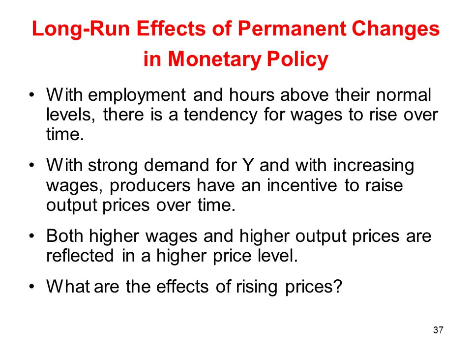 Long-Run Effects of Permanent Changes in Monetary Policy
