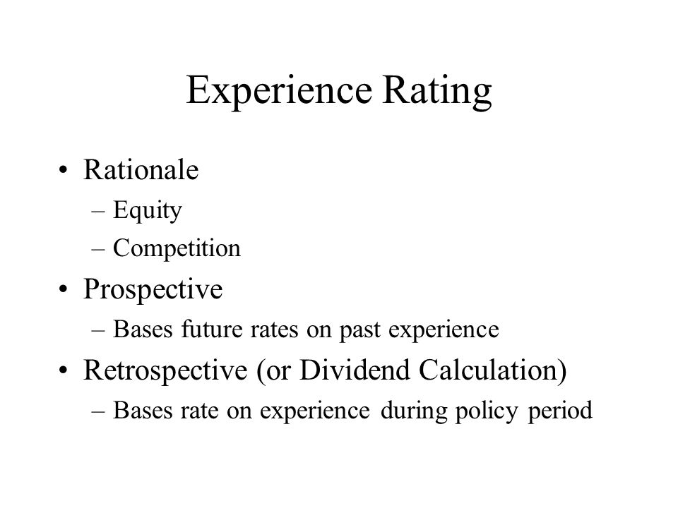 Experience Rating Rationale Prospective