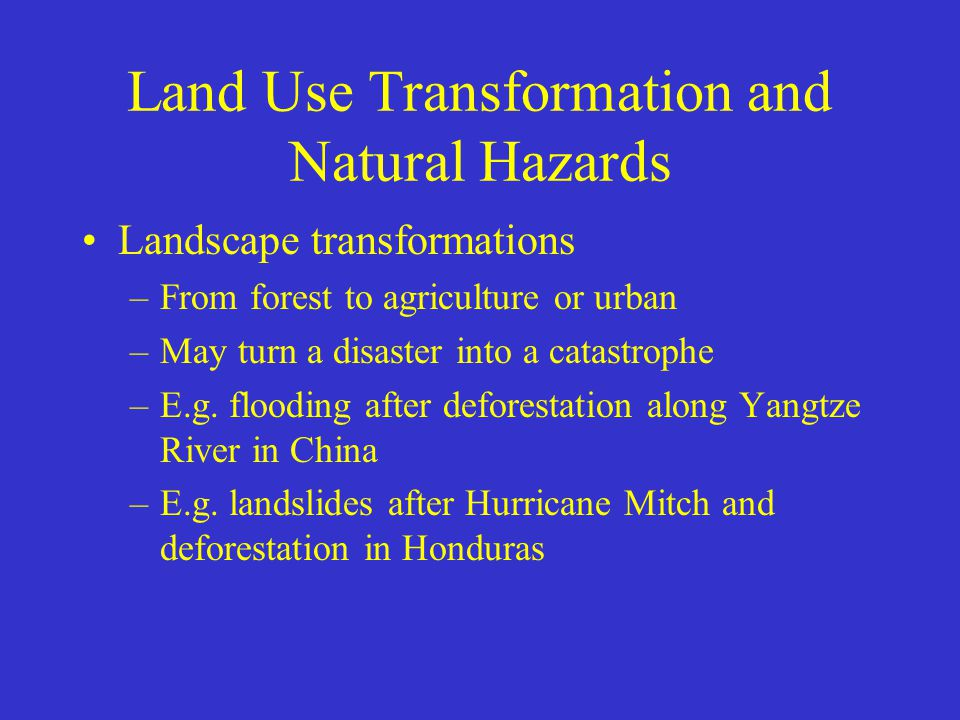 Land Use Transformation and Natural Hazards