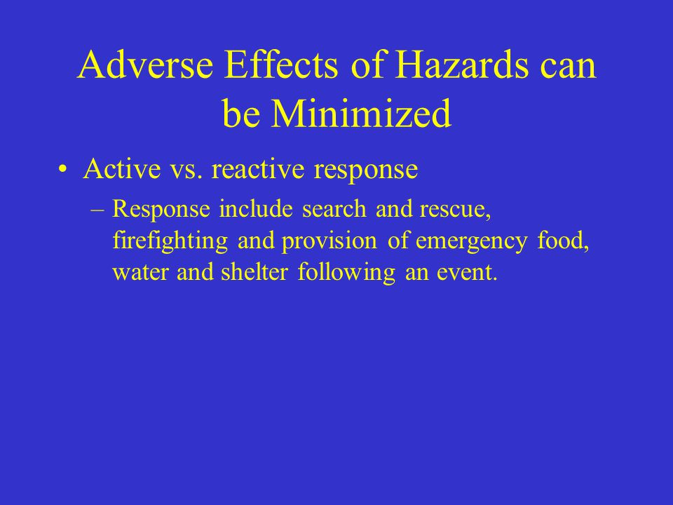 Adverse Effects of Hazards can be Minimized
