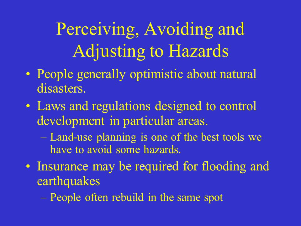 Perceiving, Avoiding and Adjusting to Hazards