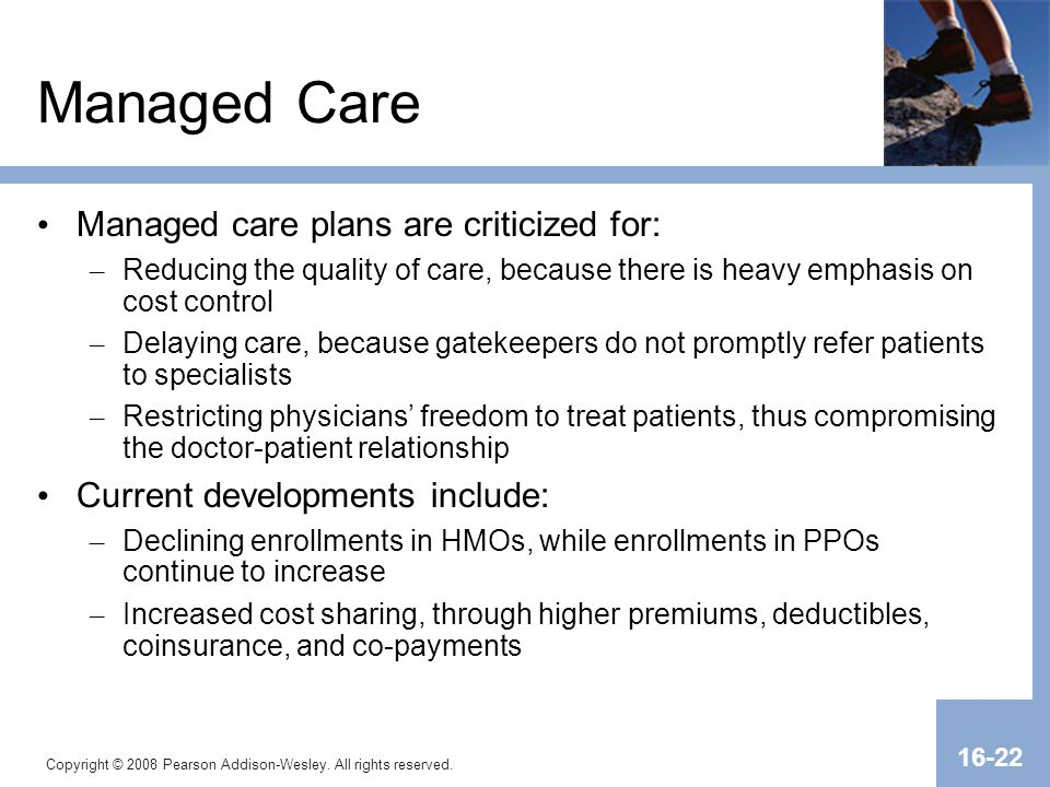 Managed Care Managed care plans are criticized for: