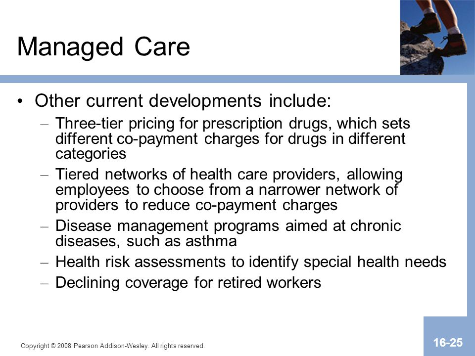 Managed Care Other current developments include:
