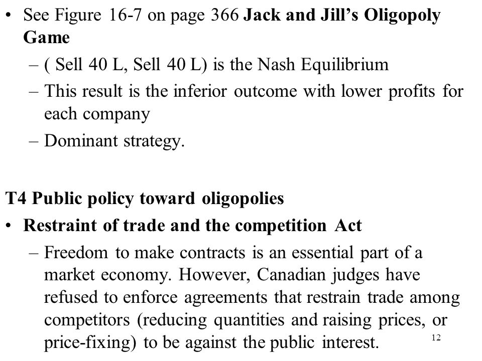 See Figure 16-7 on page 366 Jack and Jill's Oligopoly Game
