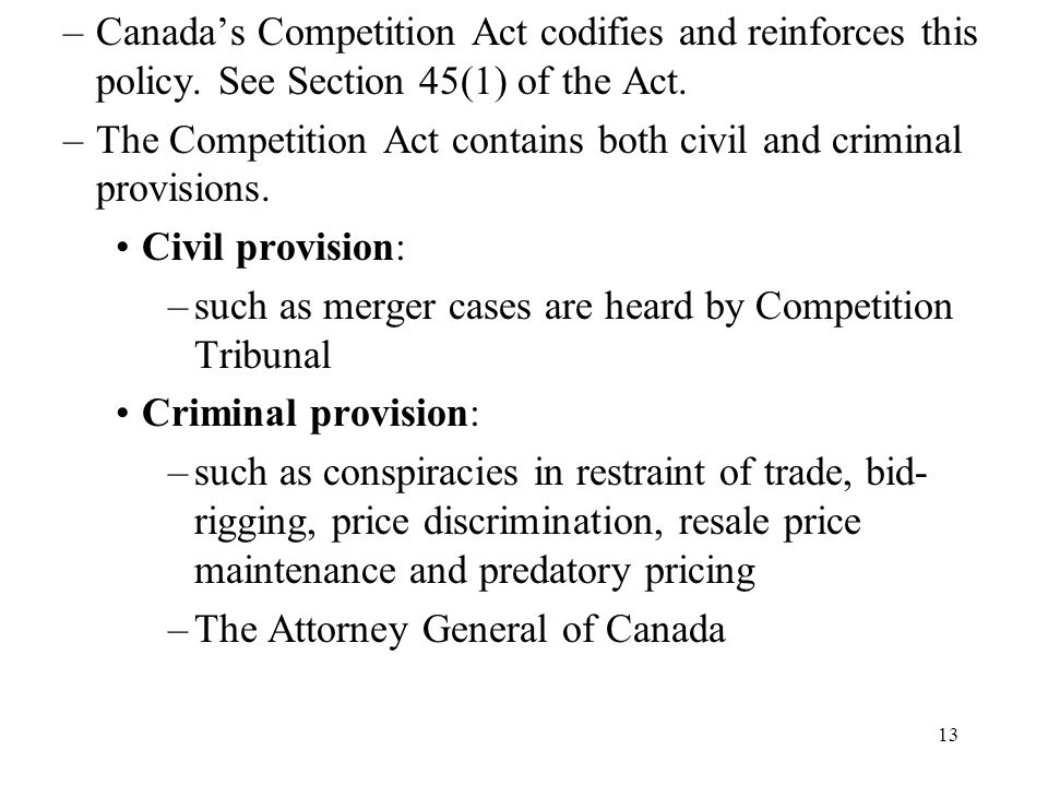 Canada's Competition Act codifies and reinforces this policy