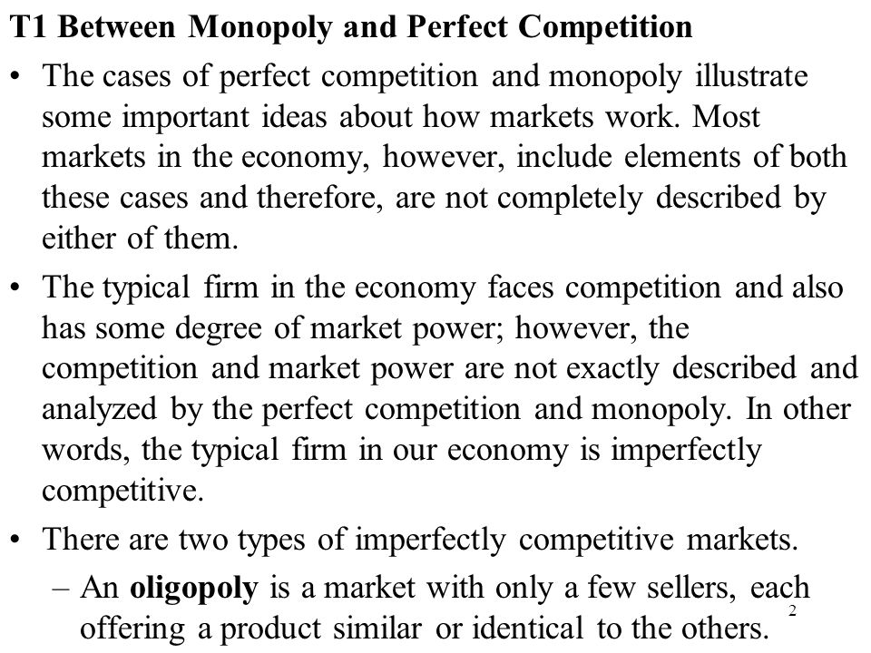 T1 Between Monopoly and Perfect Competition