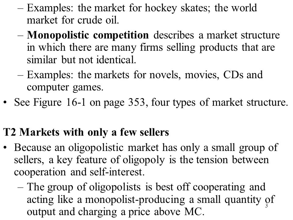 Examples: the market for hockey skates; the world market for crude oil.