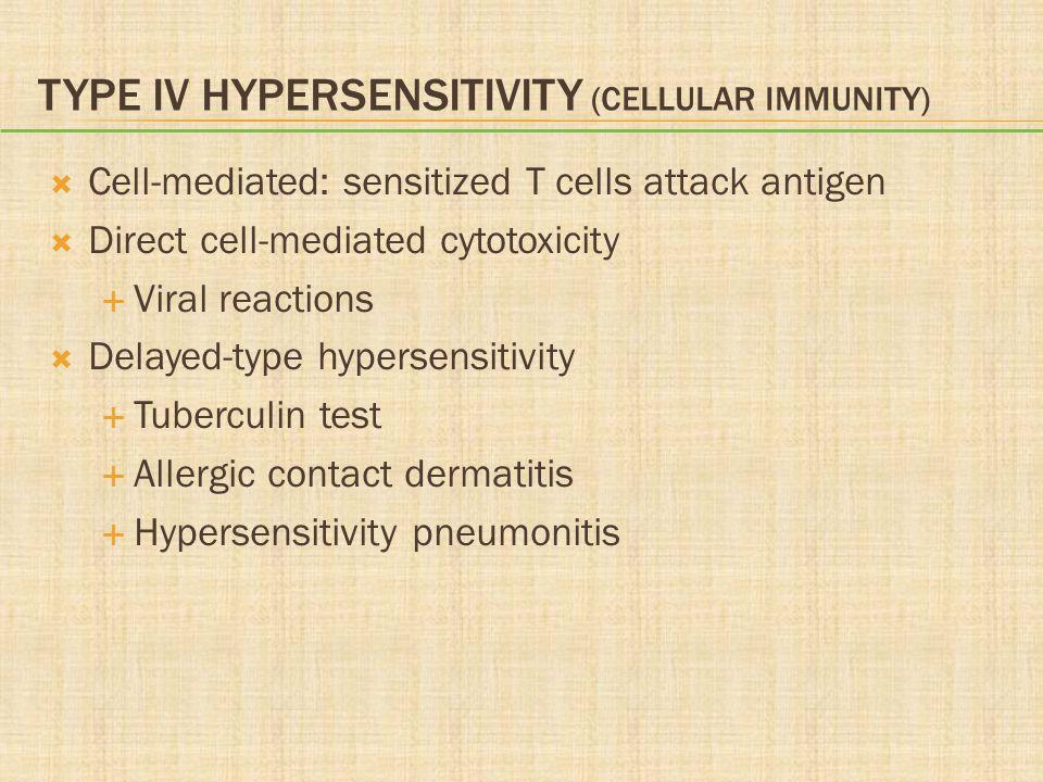 Type IV Hypersensitivity (Cellular immunity)