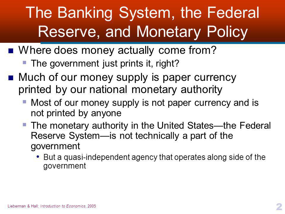 The Banking System, the Federal Reserve, and Monetary Policy