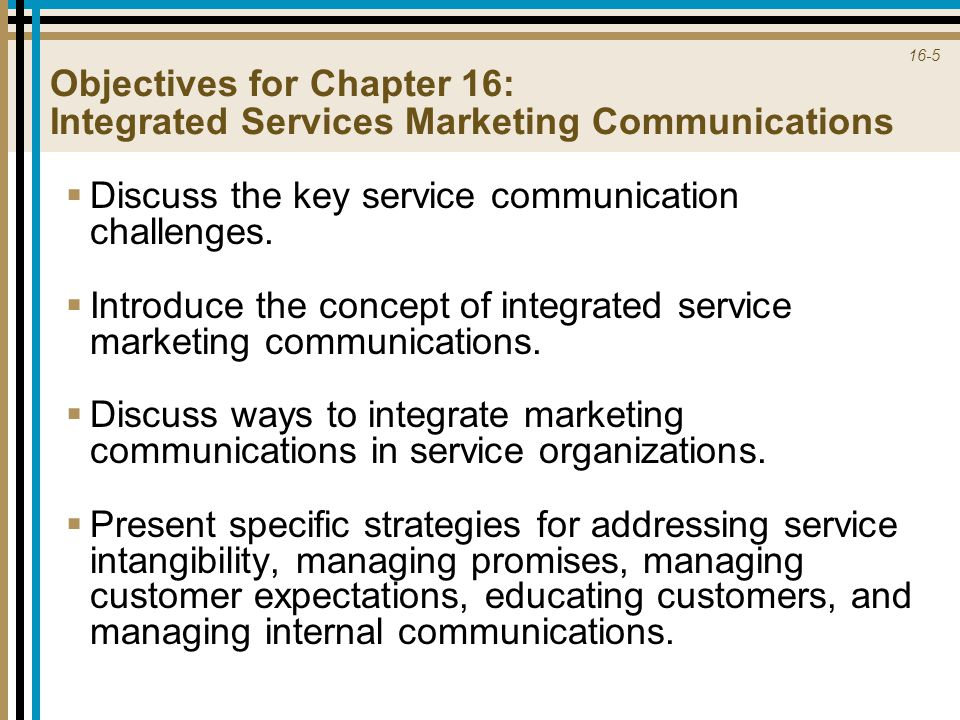 Objectives for Chapter 16: Integrated Services Marketing Communications