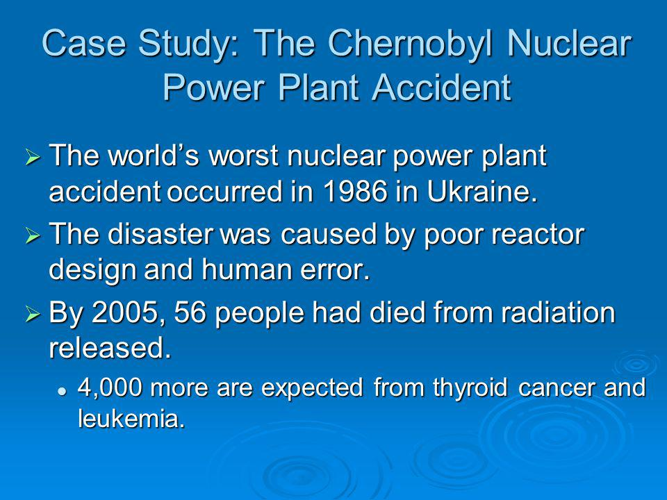 Case Study: The Chernobyl Nuclear Power Plant Accident