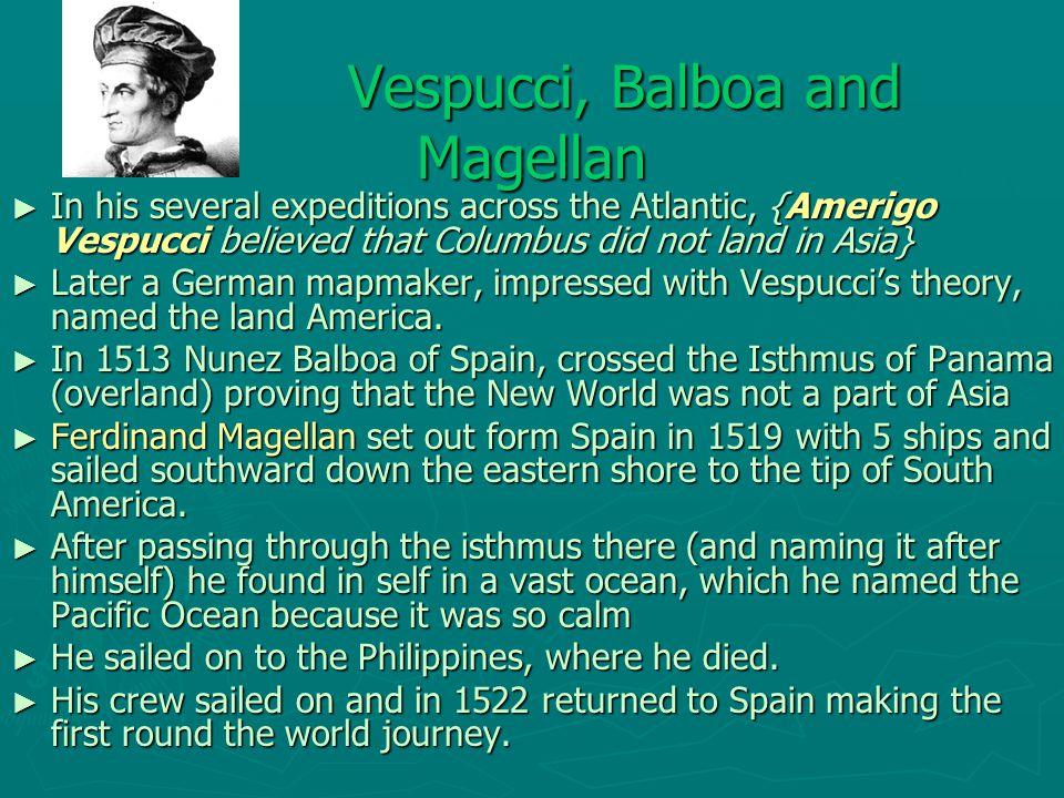 Vespucci, Balboa and Magellan
