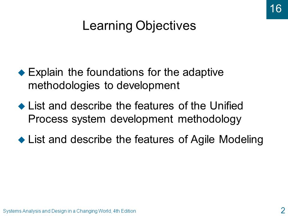 Learning Objectives Explain the foundations for the adaptive methodologies to development.