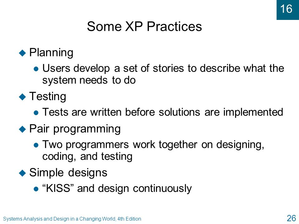 Some XP Practices Planning Testing Pair programming Simple designs