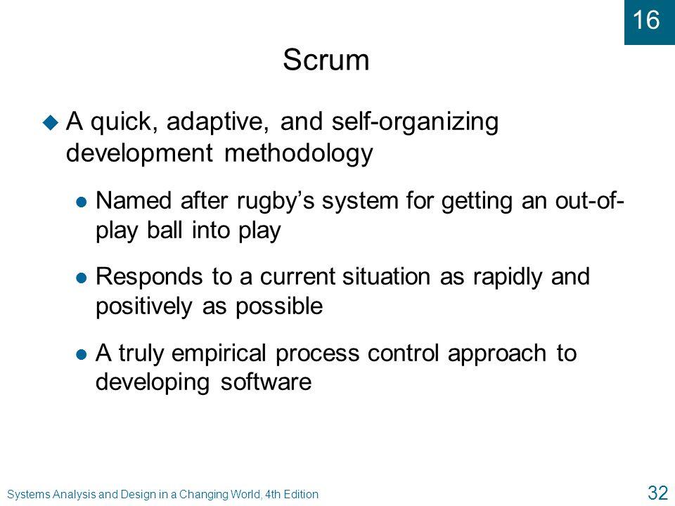 Scrum A quick, adaptive, and self-organizing development methodology