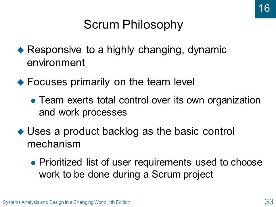Scrum Philosophy Responsive to a highly changing, dynamic environment