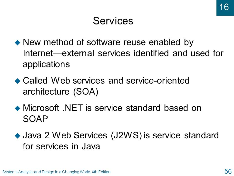 Services New method of software reuse enabled by Internet—external services identified and used for applications.