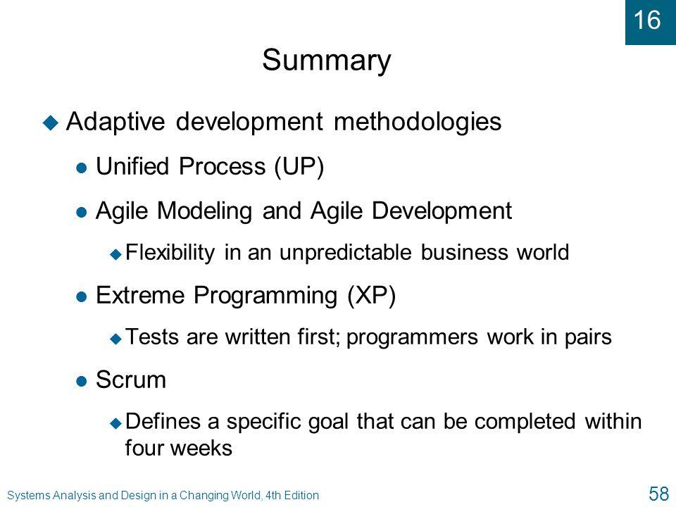 Summary Adaptive development methodologies Unified Process (UP)