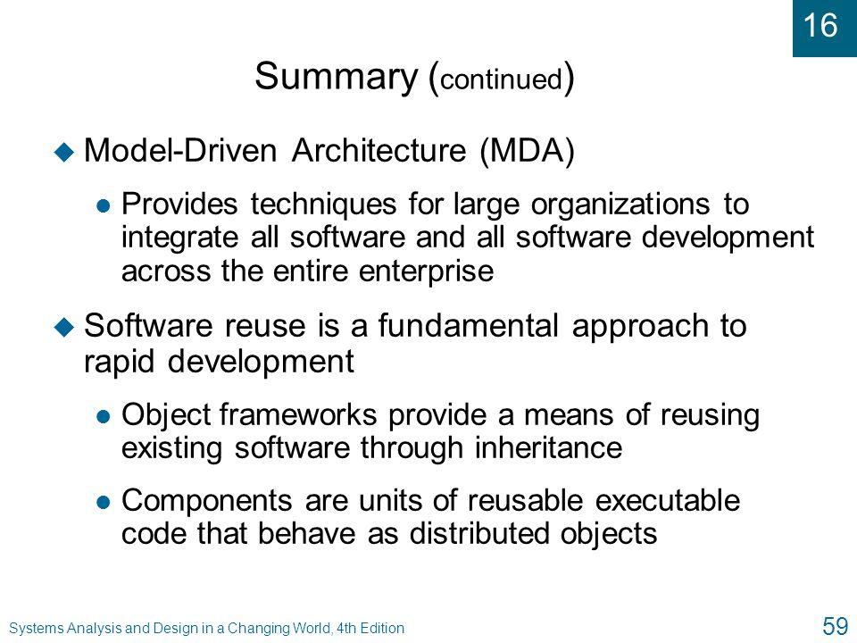 Summary (continued) Model-Driven Architecture (MDA)