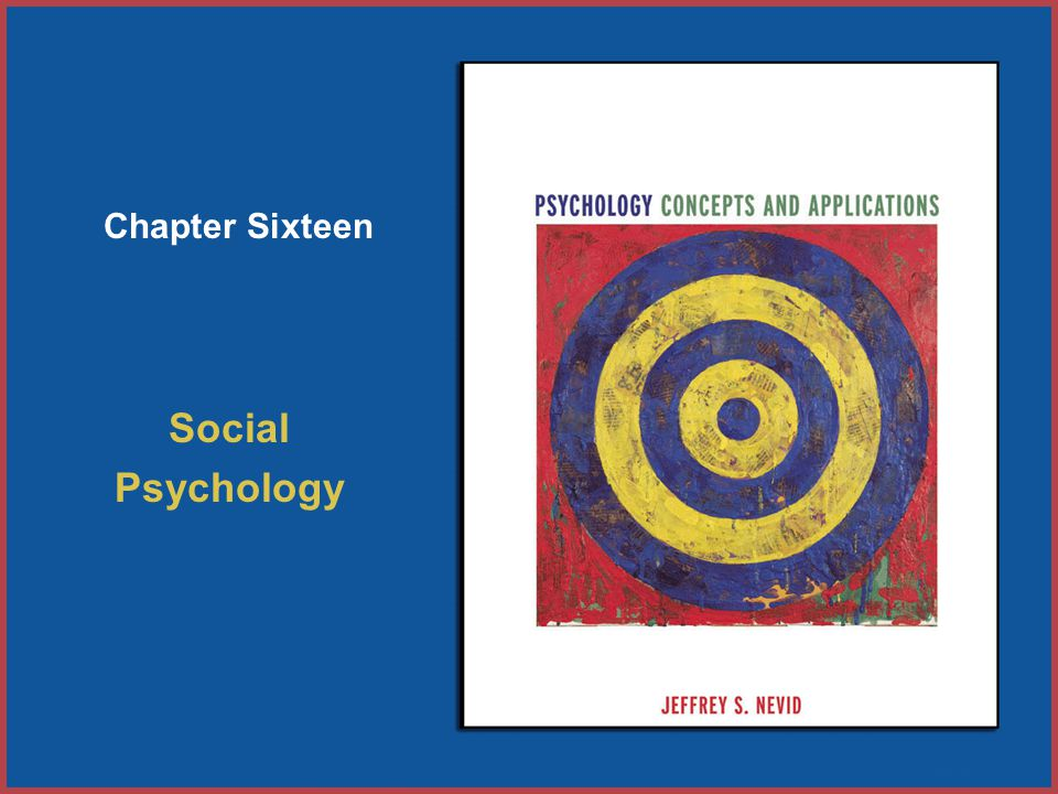 Social Psychology Chapter Sixteen