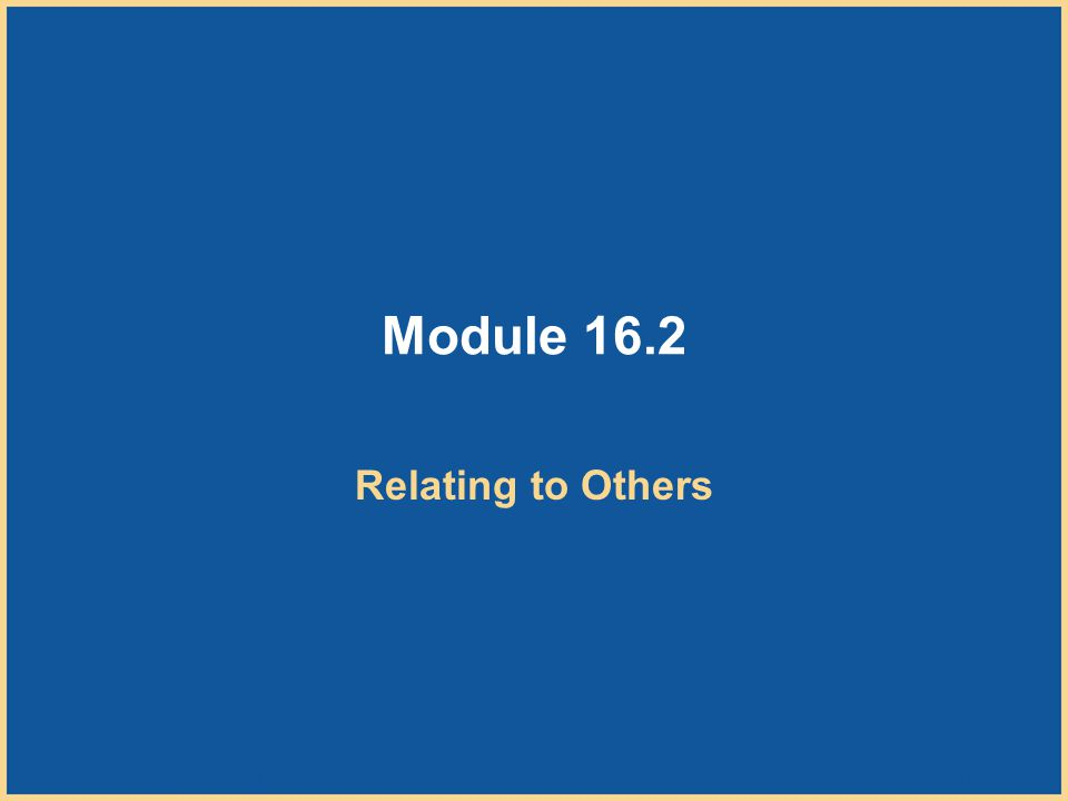 Module 16.2 Relating to Others