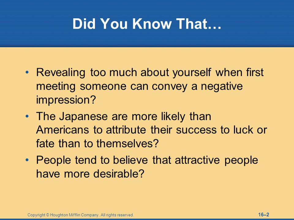 Did You Know That… Revealing too much about yourself when first meeting someone can convey a negative impression
