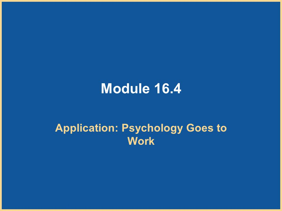 Application: Psychology Goes to Work