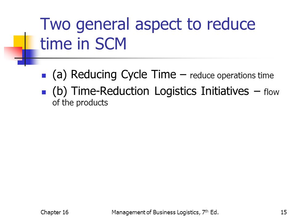 Two general aspect to reduce time in SCM