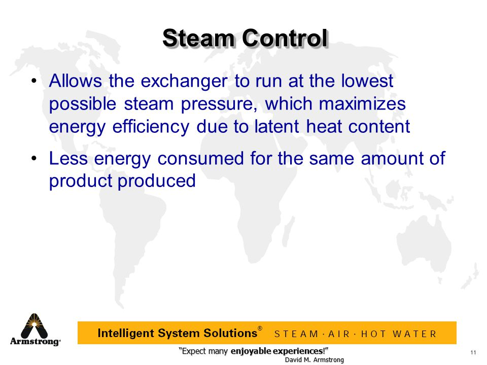 Steam Control Allows the exchanger to run at the lowest possible steam pressure, which maximizes energy efficiency due to latent heat content.