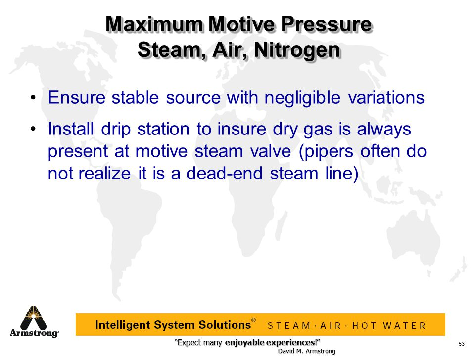 Maximum Motive Pressure Steam, Air, Nitrogen
