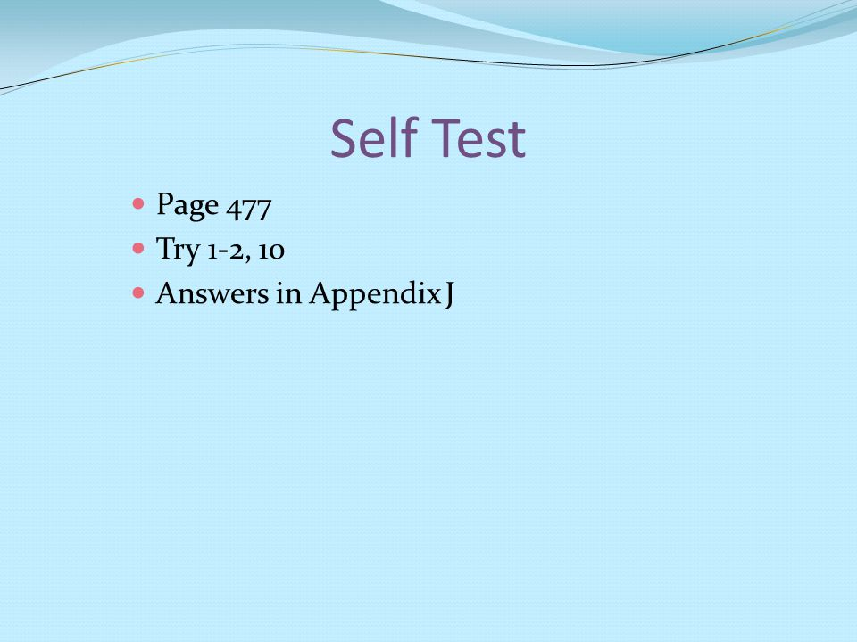 Self Test Page 477 Try 1-2, 10 Answers in Appendix J