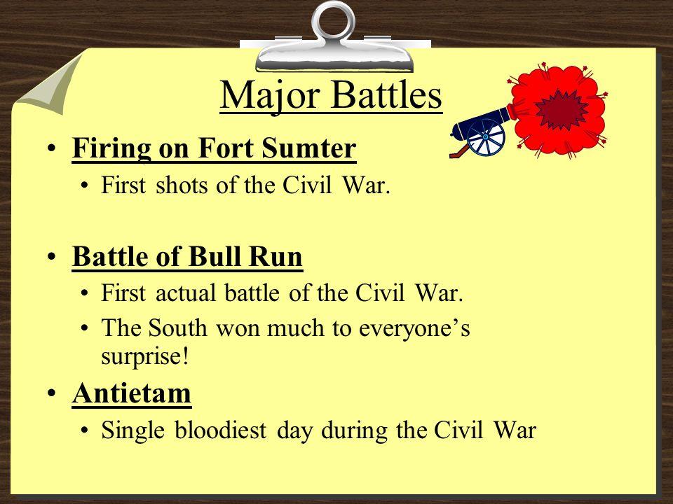 Major Battles Firing on Fort Sumter Battle of Bull Run Antietam