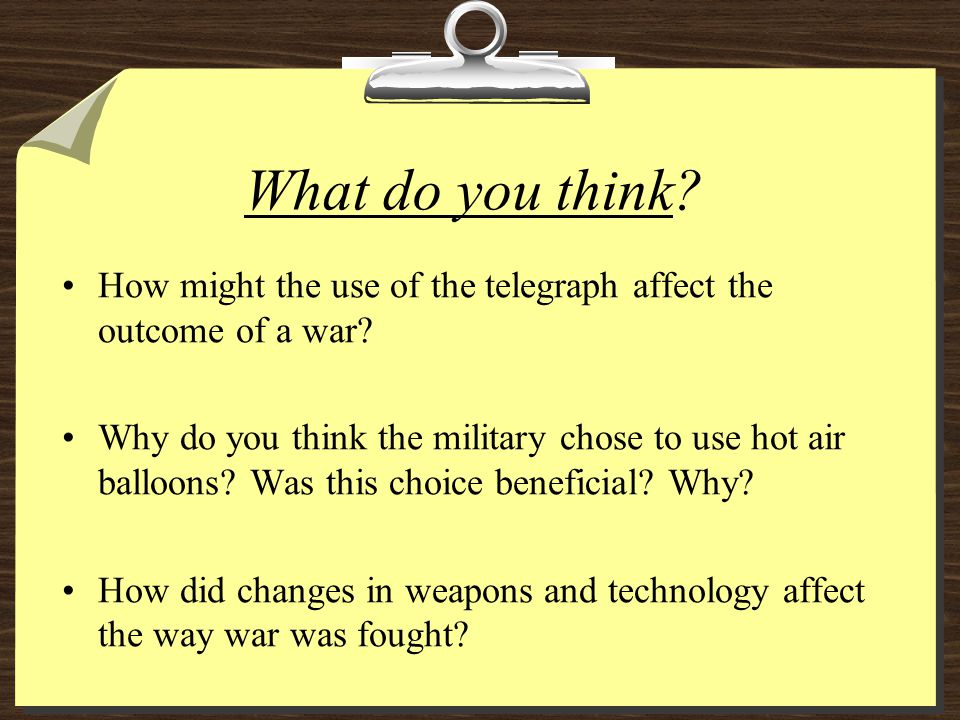 What do you think How might the use of the telegraph affect the outcome of a war
