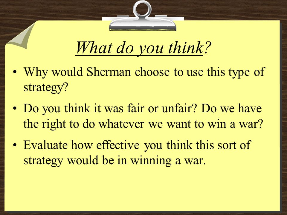 What do you think Why would Sherman choose to use this type of strategy