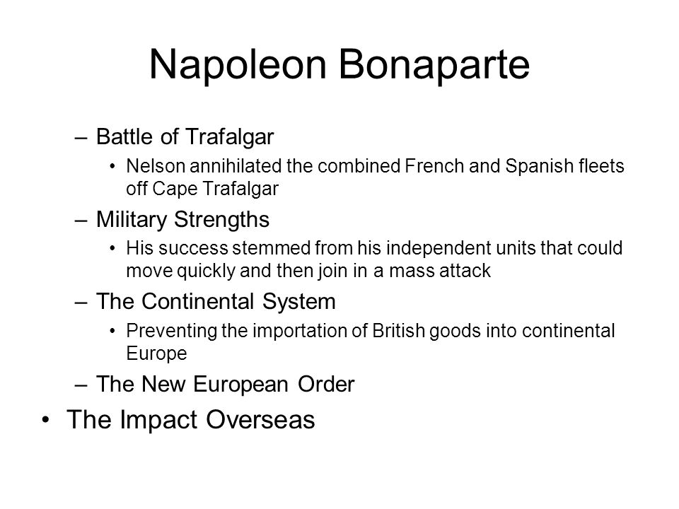 Napoleon Bonaparte The Impact Overseas Battle of Trafalgar