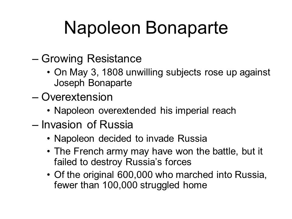 Napoleon Bonaparte Growing Resistance Overextension Invasion of Russia