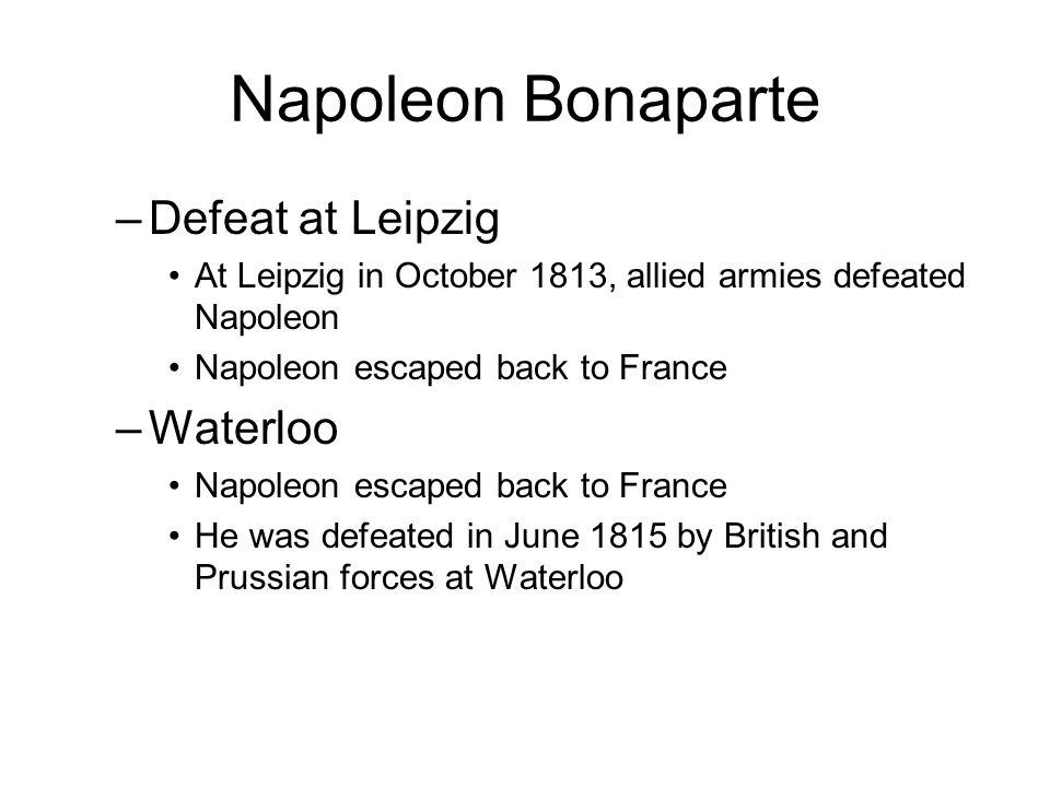 Napoleon Bonaparte Defeat at Leipzig Waterloo