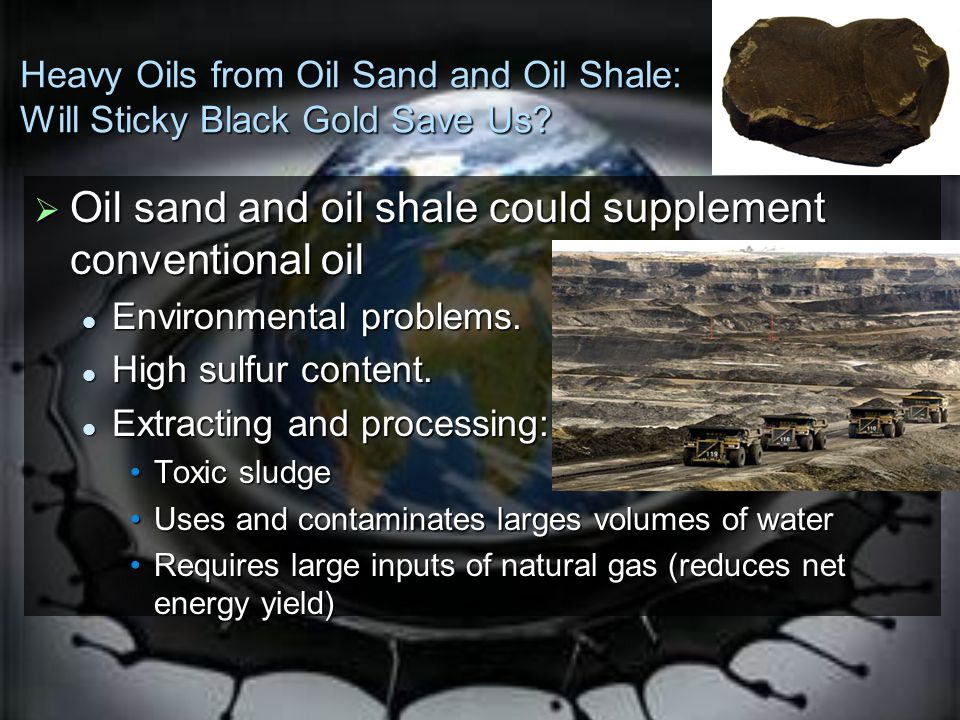 Oil sand and oil shale could supplement conventional oil