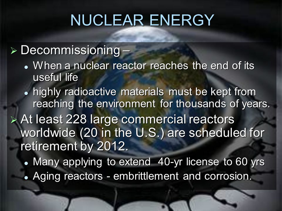 NUCLEAR ENERGY Decommissioning –