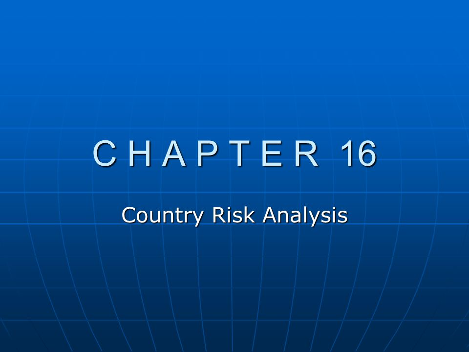 C H A P T E R 16 Country Risk Analysis