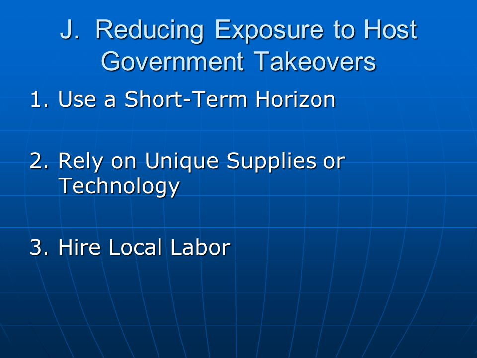 J. Reducing Exposure to Host Government Takeovers