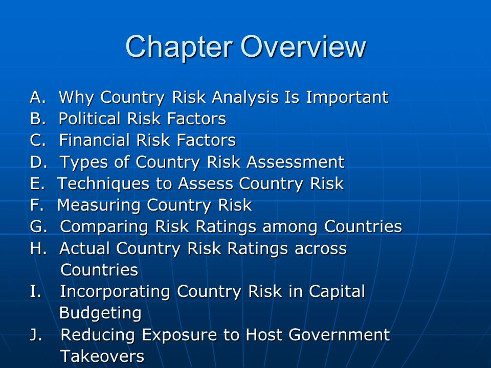 Chapter Overview A. Why Country Risk Analysis Is Important
