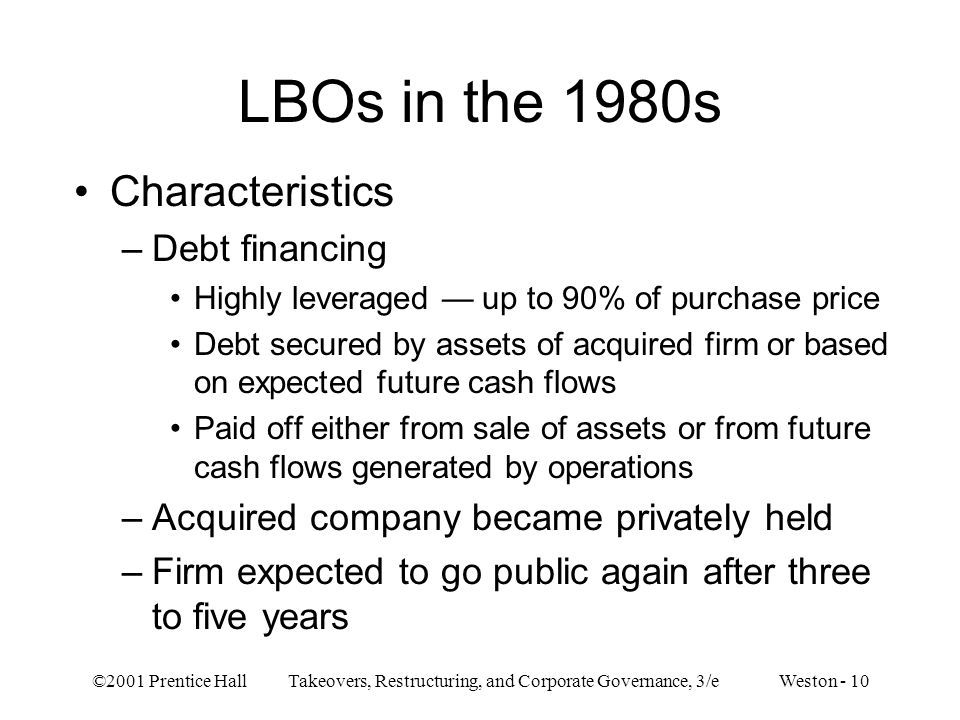 LBOs in the 1980s Characteristics Debt financing