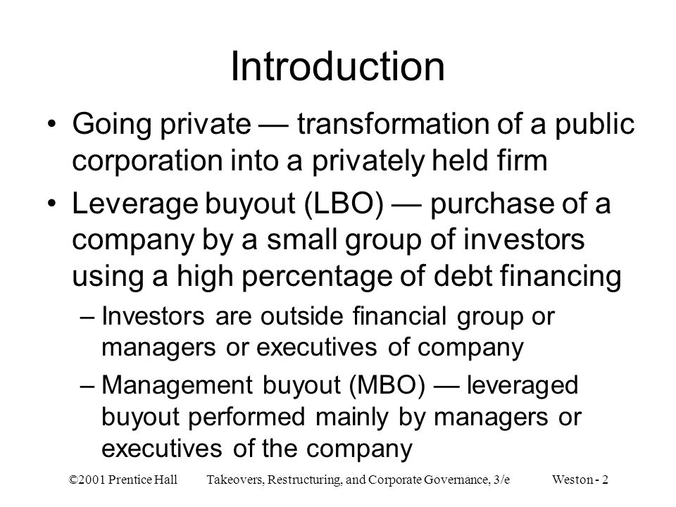 Introduction Going private — transformation of a public corporation into a privately held firm.