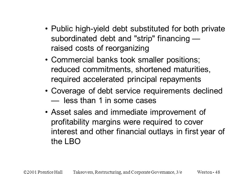 Public high-yield debt substituted for both private subordinated debt and strip financing — raised costs of reorganizing