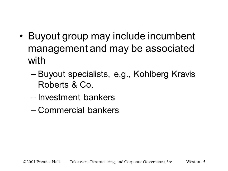 Buyout group may include incumbent management and may be associated with