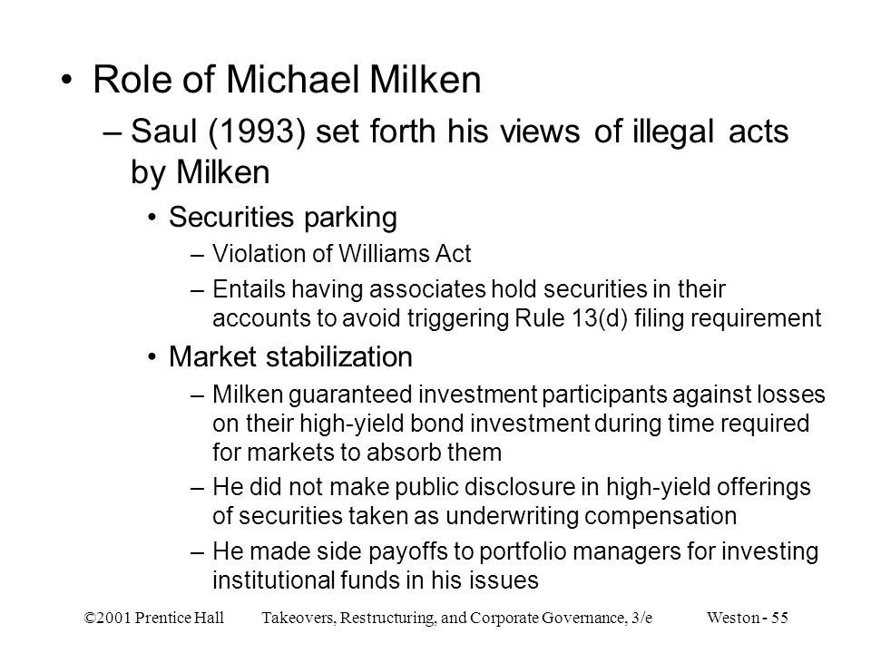 Role of Michael Milken Saul (1993) set forth his views of illegal acts by Milken. Securities parking.