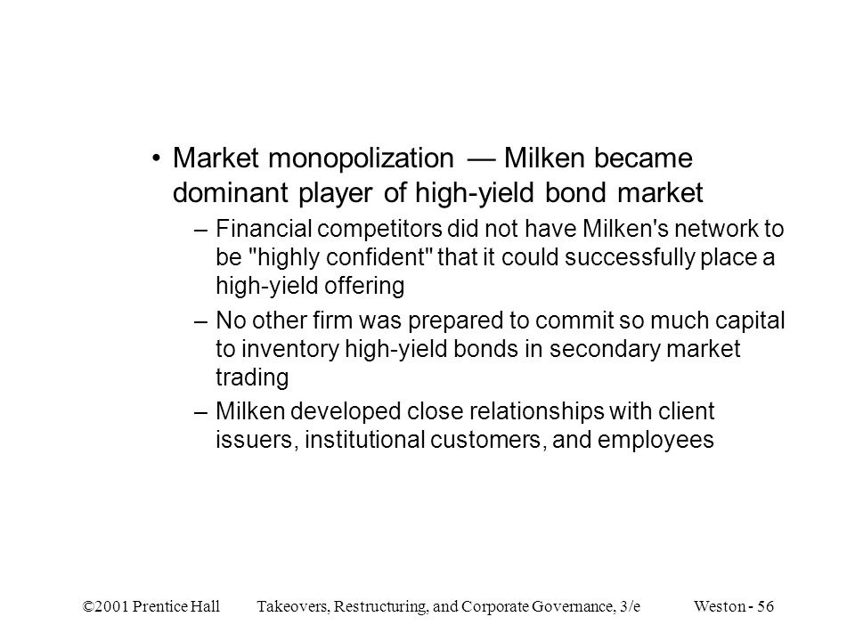 Market monopolization — Milken became dominant player of high-yield bond market