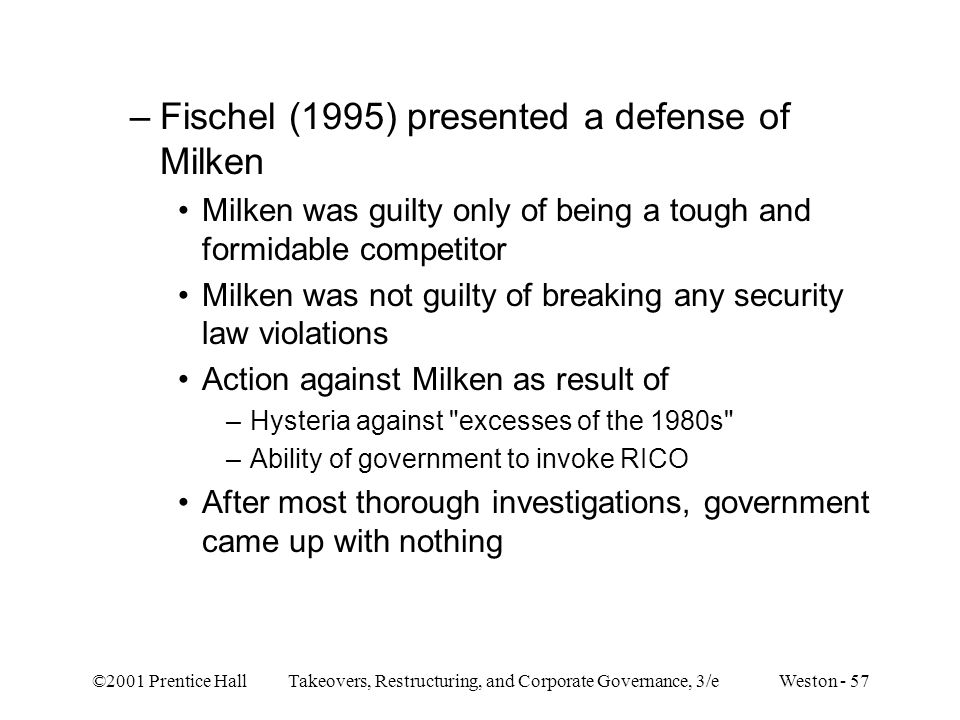 Fischel (1995) presented a defense of Milken