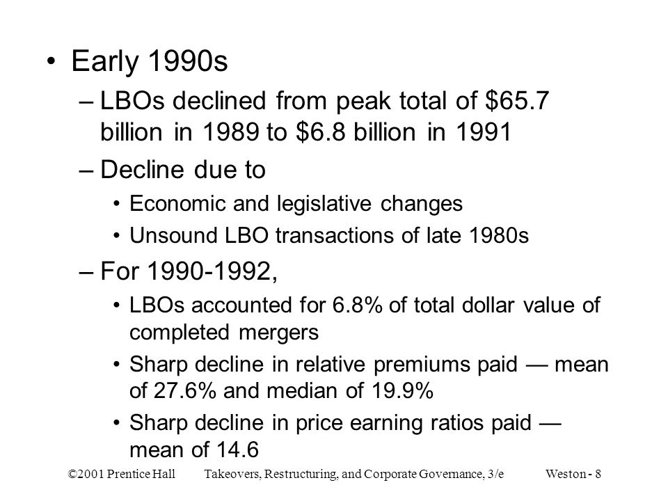 Early 1990s LBOs declined from peak total of $65.7 billion in 1989 to $6.8 billion in 1991. Decline due to.